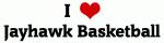 I Love Jayhawk Basketball