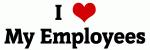 I Love My Employees