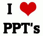 I Love PPT's