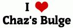 I Love Chaz's Bulge