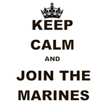 KEEP CALM AND JOIN THE MARINES