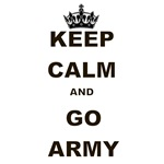 KEEP CALM AND GO ARMY