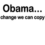 OBAMA CHANGE WE CAN COPY