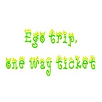Ego Trip One Way Ticket