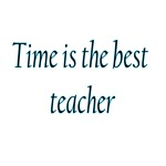 Time Is The Best Teacher