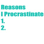 Reasons I Procrastinate