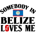 Somebody In Belize T-shirts