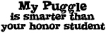 Honor Student: My <strong>Puggle</strong>