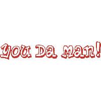 You Da Man!