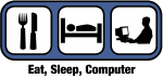 Eat, Sleep, Computer Geek