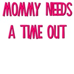 Mommy needs a time out