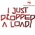 I JUST DROPPED A LOAD!