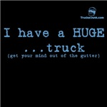 I have a HUGE... truck (get your mind out of the g