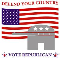 Defend Your Country- Vote Republican