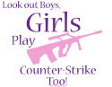 Girls Play CS too!