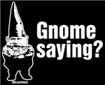 Gnome Saying?