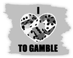 I LOVE TO GAMBLE