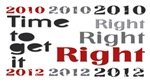 Time to get it Right: Congress 2010 President 2012