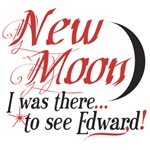 Twilight New Moon, I was there...to see Edward!