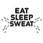 Eat Sleep Sweat