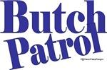 Butch Patrol Design