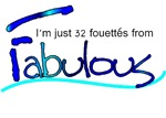 I'm Just 32 Fouettes From Fabulous