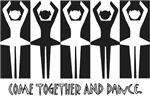 Come Together and Dance