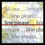 Line Please…