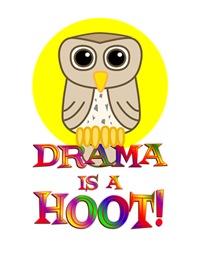 <b>DRAMA IS A HOOT</b>