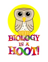 <b>BIOLOGY IS A HOOT</b>