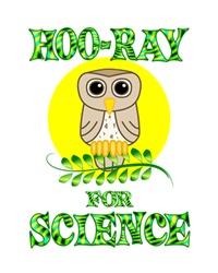 <b>HOO-RAY FOR SCIENCE</b>