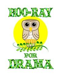 <b>HOO-RAY FOR DRAMA</b>