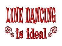 <b>LINE DANCING IS IDEAL</b>