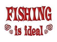 <b>FISHING IS IDEAL</b>