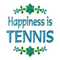 <b>HAPPINESS IS TENNIS</b>