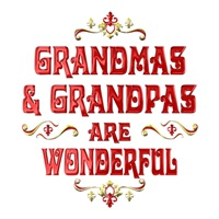 <b>GRANDMAS GRANDPAS ARE WONDERFUL</b>