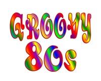 <b>GROOVY 80s</b>