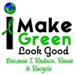 I Make Green Look Good Recycle T-Shirt
