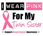 I Wear Pink (Twin Sister) Breast Cancer T-Shirts