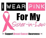 I Wear Pink (Sister-in-Law) Breast Cancer T-Shirts