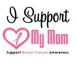 I Support (Mom) Breast Cancer T-Shirts