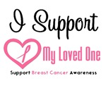 I Support (Loved One) Breast Cancer T-Shirts