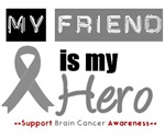 Brain Cancer Hero (Friend) T-Shirts & Gifts
