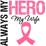 Breast Cancer Always My Hero My Wife Shirts