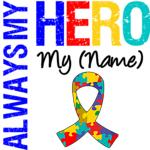 Always My Hero Autism Shirts & Gifts