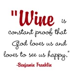 Wine is constant proof that God loves us and l