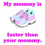 My Mommy Is Faster