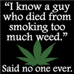 Said No One Ever: Smoking Too Much Weed