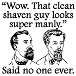 Said No One Ever: Clean Shaven Guy