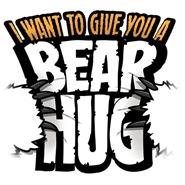 I want to give you a bear hug